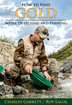How to find gold; Metal detecting and panning